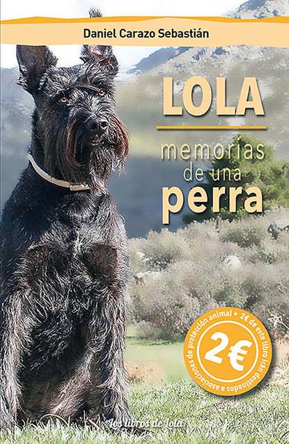 Daniel Carazo Sebastián Lola, memorias de una perra nosotros los de entonces