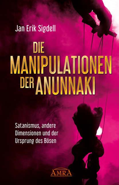 Jan Erik Sigdell DIE MANIPULATIONEN DER ANUNNAKI c graupner wie lieblich sind die fusse derer gwv 1161 27