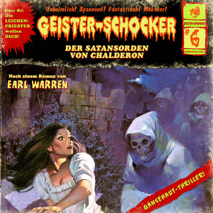 Earl Warren Geister-Schocker, Folge 6: Der Satansorden von Chalderon earl warren geister schocker folge 72 monster aus dem eis