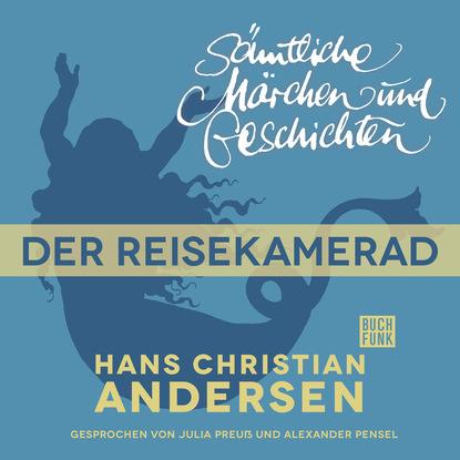 Ганс Христиан Андерсен H. C. Andersen: Sämtliche Märchen und Geschichten, Der Reisekamerad hans christian andersen h c andersen sämtliche märchen und geschichten der dornenpfad der ehre