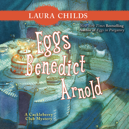 Laura Childs Eggs Benedict Arnold - A Cackleberry Club Mystery 2 (Unabridged) arnold wesker roots a play
