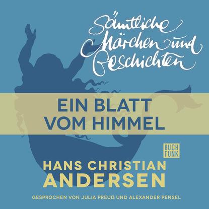 Hans Christian Andersen H. C. Andersen: Sämtliche Märchen und Geschichten, Ein Blatt vom Himmel s knüpfer vom himmel hoch da komm ich her