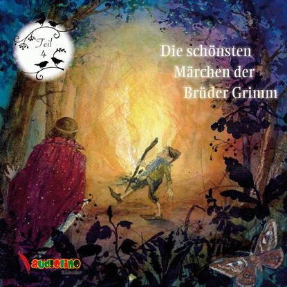 Jakob Grimm Die schönsten Märchen der Brüder Grimm, Teil 4 jakob grimm die schönsten märchen der brüder grimm teil 7