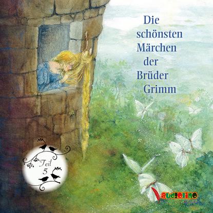 Jakob Grimm Die schönsten Märchen der Brüder Grimm - Teil 5 (Ungekürzt) jakob grimm die schönsten märchen der brüder grimm teil 1