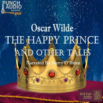 Oscar Wilde The Happy Prince and Other Tales (Unabridged) wilde oscar canterville ghost and other stories