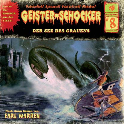 Фото - Earl Warren Geister-Schocker, Folge 8: Der See des Grauens markus winter geister schocker folge 22 das grauen aus dem eis