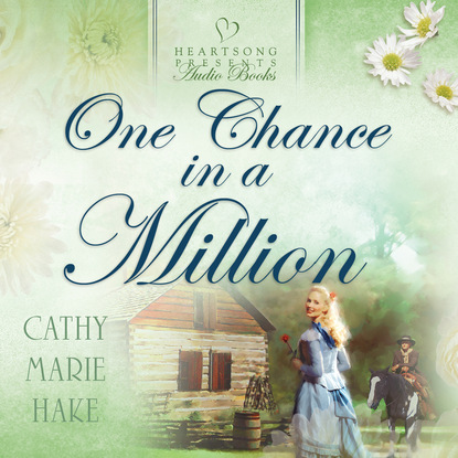 гардеробный шкаф billion in one hundred million Cathy Marie Hake One Chance in a Million (Unabridged)