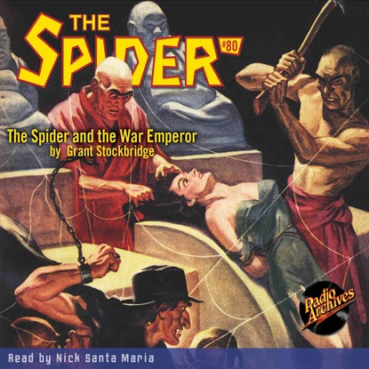 Grant Stockbridge The Spider and the War Emperor - The Spider 80 (Unabridged) the white spider