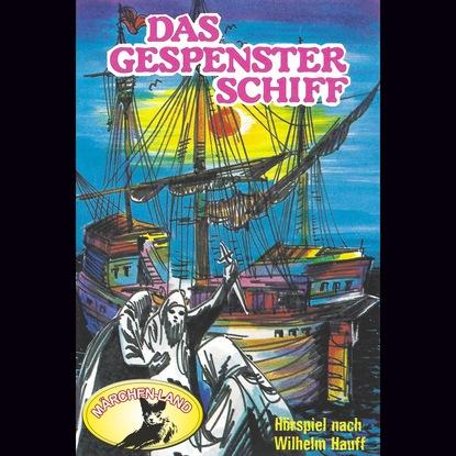 Вильгельм Гауф Wilhelm Hauff, Das Gespensterschiff вильгельм гауф das wirtshaus im spessart