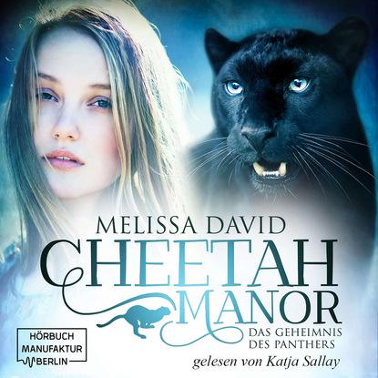 Melissa David Das Geheimnis des Panthers - Cheetah Manor, Band 2 (Ungekürzt)