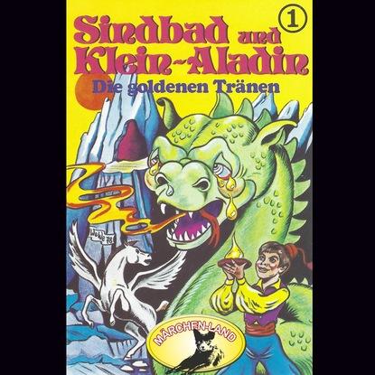 Rolf Ell Sindbad und Klein-Aladin, Folge 1: Die goldenen Tränen недорого