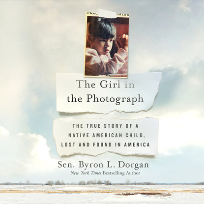 Byron L. Dorgan The Girl in the Photograph - The True Story of a Native American Child, Lost and Found in America (Unabridged) mary downing hahn the girl in the locked room unabridged