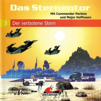H. G. Francis Das Sternentor - Mit Commander Perkins und Major Hoffmann, Folge 3: Der verbotene Stern h g francis atlan 220 der kreis der zeit