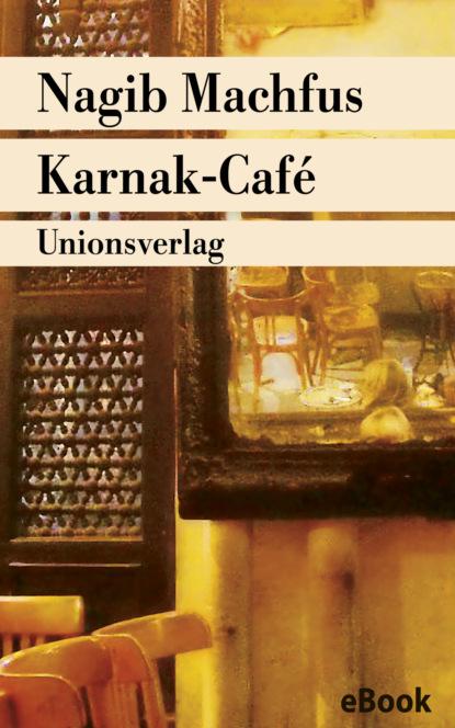 Nagib Machfus Karnak-Café nagib machfus die reise des ibn fattuma