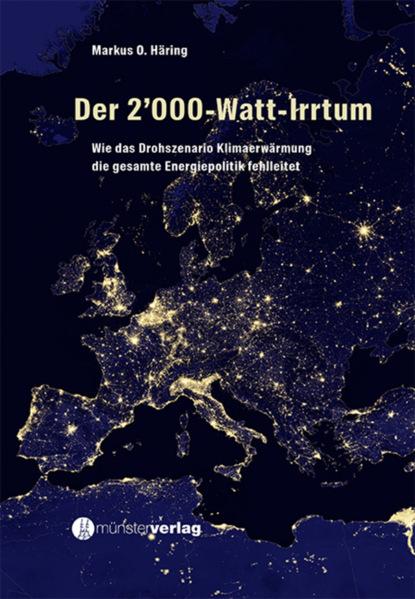 Markus O. Häring Der 2'000-Watt-Irrtum недорого