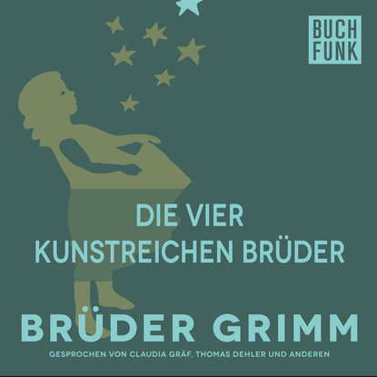 Brüder Grimm Die vier kunstreichen Brüder недорого