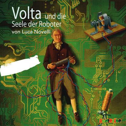 Luca Novelli Volta und die Seele der Roboter hanna fischer die kraft der seele
