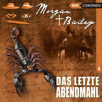 georg markus das kommt nicht wieder Markus Topf Morgan & Bailey, Folge 4: Das letzte Abendmahl