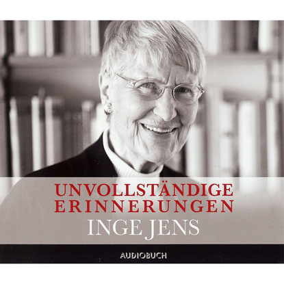 Inge Jens Unvollständige Erinnerungen (gekürzte Fassung) недорого