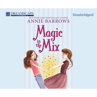Annie Barrows Magic in the Mix - Miri and Molly, Book 2 (Unabridged) molly moon s hypnotic time travel adventure