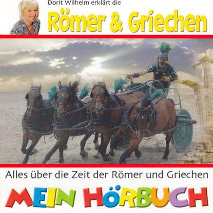 Doritt Wilhelm Dorit Wilhelm erklärt, Dorit Wilhelm erklärt die Römer & Griechen wilhelm leber aufeinander zugehen
