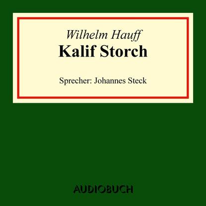 Kalif Storch (Ungek?rzte Lesung)