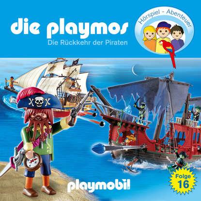 Simon X. Rost Die Playmos - Das Original Playmobil Hörspiel, Folge 16: Die Rückkehr der Piraten simon x rost die playmos das original playmobil hörspiel folge 4 chaos in der herrmannstrasse