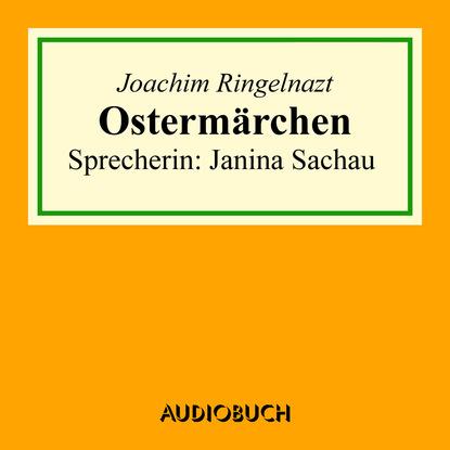 Joachim Ringelnatz Ostermärchen kurt tucholsky wenn einer eine reise tut