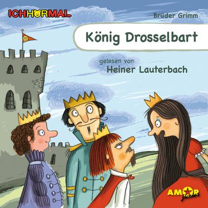 Gebrüder Grimm König Drosselbart (Ungekürzt) gebrüder grimm beliebte märchen folge 2 könig drosselbart und weitere märchen