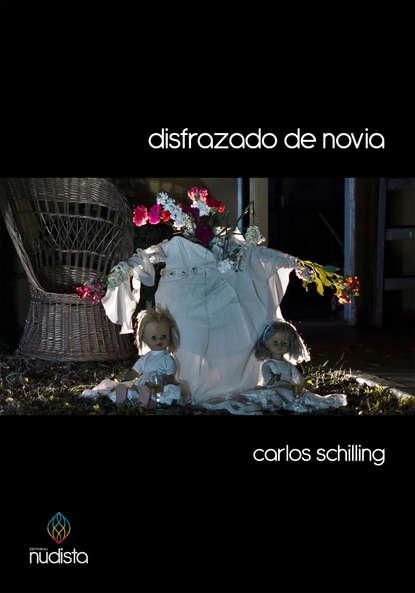 Carlos Schilling Disfrazado de novia недорого