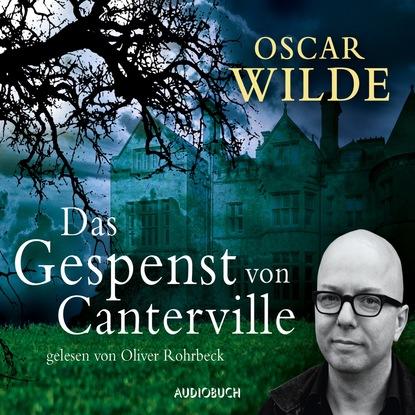 Фото - Oscar Wilde Das Gespenst von Canterville (Ungekürzt) oscar wilde das gespenst von canterville ungekürzt