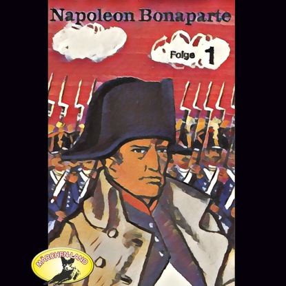 Фото - Kurt Stephan Abenteurer unserer Zeit, Napoleon Bonaparte, Folge 1 оноре де бальзак kehrseite der geschichte unserer zeit