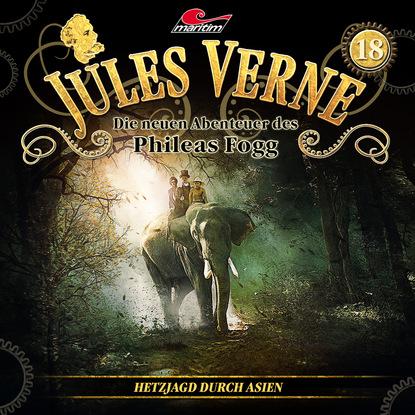 Markus Topf Jules Verne, Die neuen Abenteuer des Phileas Fogg, Folge 18: Hetzjagd durch Asien markus topf jules verne die neuen abenteuer des phileas fogg folge 10 der herrscher der meere