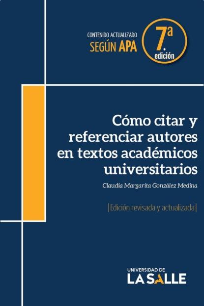 Claudia Margarita González Medina Cómo citar y referenciar autores en textos académicos universitarios claudia montero y también hicieron periódicos