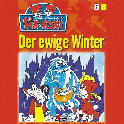 Фото - Peter Mennigen Fix & Foxi, Folge 8: Der ewige Winter rona walter midnight sin folge 2 die unendlichkeit der miss winter extended version