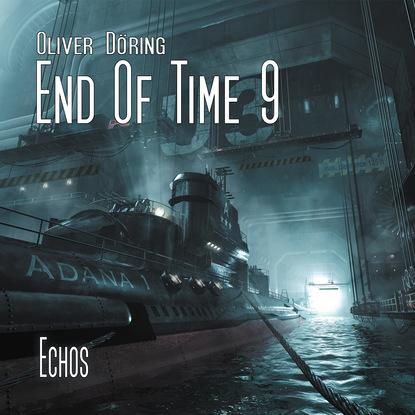 Oliver Döring End of Time, Folge 9: Echos (Oliver Döring Signature Edition) oliver döring end of time folge 5 fremde erinnerung oliver döring signature edition