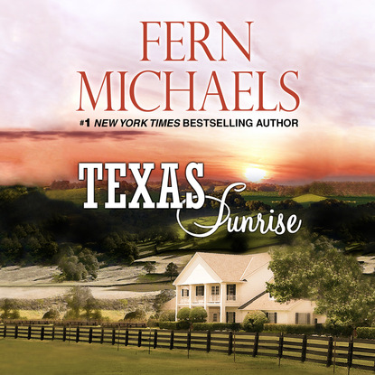 Фото - Fern Michaels Texas Sunrise - Texas 4 (Unabridged) matt braun texas empire