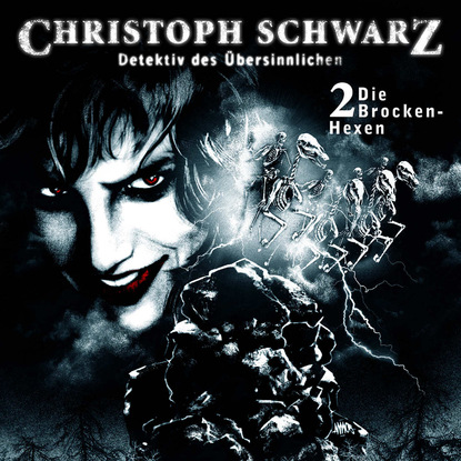 Otto Joachim Christoph Schwarz, Folge 2: Die Brocken-Hexen otto joachim christoph schwarz folge 5 horror am teufelstisch