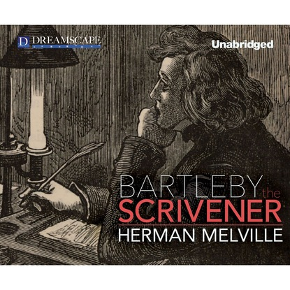 Herman Melville The Bartleby, the Scrivener - A Story of Wall Street (Unabridged) herman melville the bartleby the scrivener a story of wall street unabridged
