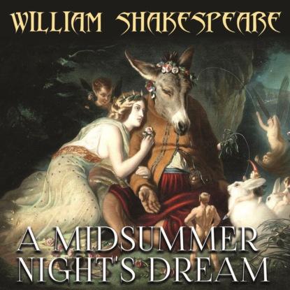 Уильям Шекспир A Midsummer Night's Dream a summer night s dream