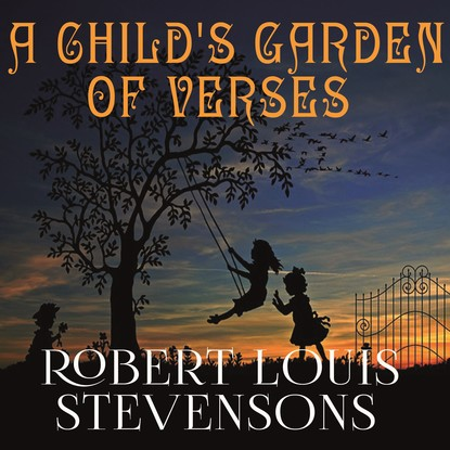 Роберт Льюис Стивенсон A Child's Garden of Verses stevenson robert louis the master of ballantrae