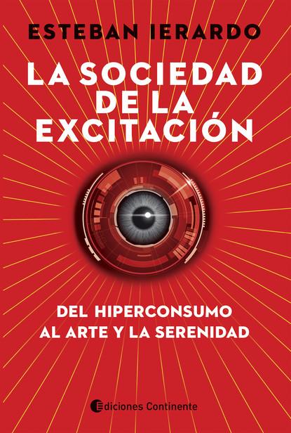 Esteban Ierardo La sociedad de la excitación esteban ierardo la sociedad de la excitación
