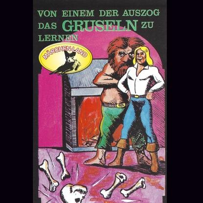 Gebrüder Grimm Gebrüder Grimm, Von einem der auszog das Gruseln zu lernen / Das Porzellanpferd