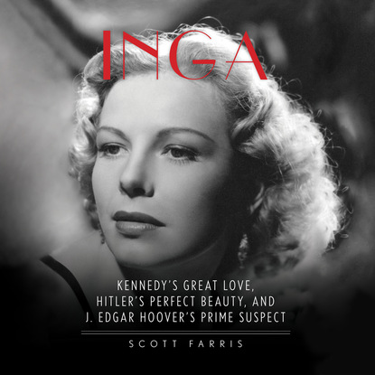 Scott Farris Inga - Kennedy's Great Love, Hitler's Perfect Beauty, and J. Edgar Hoover's Prime Suspect (Unabridged) леггинсы perfect j perfect j pe033ewwes64