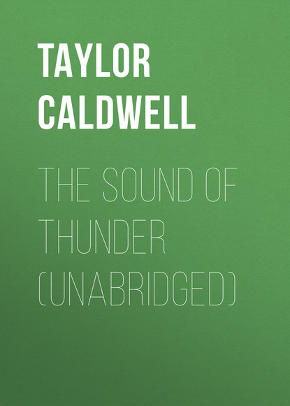 Taylor Caldwell The Sound of Thunder (Unabridged) laura caldwell a clean slate