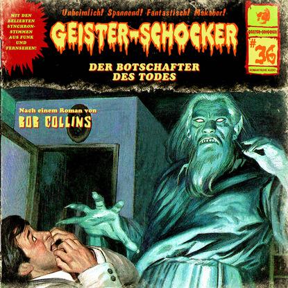 Bob Collins Geister-Schocker, Folge 36: Der Botschafter des Todes bob collins geister schocker folge 73 vampire auf der bohrinsel