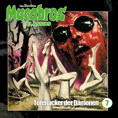Фото - Dan Shocker Macabros - Classics, Folge 7: Totenacker der Dämonen dan shocker macabros classics folge 6 der horror trip