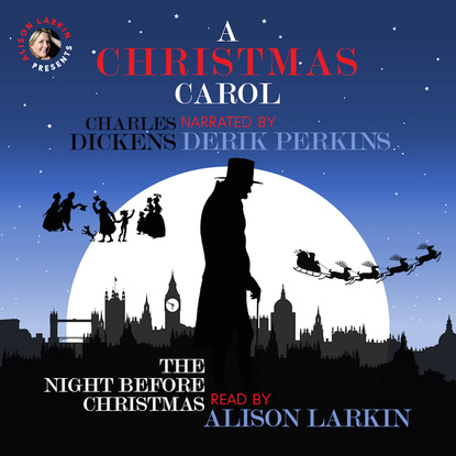 A Christmas Carol and The Night Before Christmas - With Commentary from Alison Larkin (Unabridged) фото