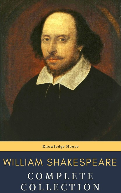 Уильям Шекспир William Shakespeare : Complete Collection (37 plays, 160 sonnets and 5 Poetry...) william shakespeare henry iv part ii