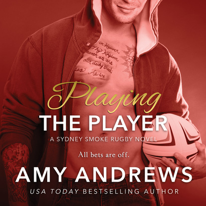 Фото - Amy Andrews Playing the Player - Sydney Smoke Rugby, Book 3 (Unabridged) amy andrews alessandro and the cheery nanny
